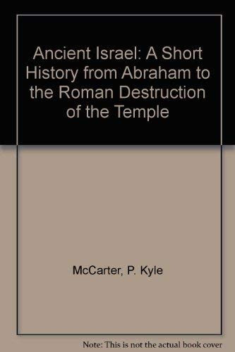 9781880317136: Ancient Israel: A Short History from Abraham to the Roman Destruction of the Temple