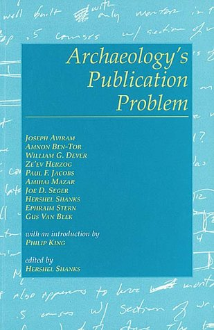 Archaeology's Publication Problem (188031746X) by Amihai Mazar; Amnon Ben-Tor; Joe D. Seger; Paul F. Jacobs; William G. Dever; Ze'Ev Herzog