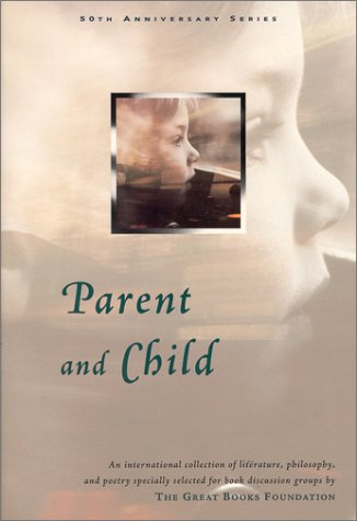 Parent and Child (50th Anniversary Series) (1880323761) by Foundation, Great Books
