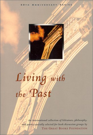 Living with the Past (50th Anniversary Series) (188032377X) by Great Books Foundation