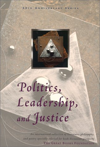 9781880323816: Politics, Leadership, and Justice (Great Books Foundation 50th Anniversary Series)