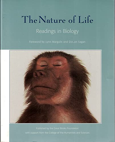 The Nature of Life: Readings in Biology: Great Books Foundation