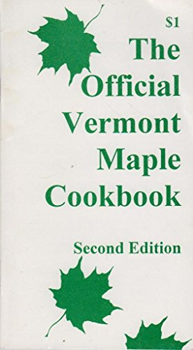 9781880327432: Official Vermont Maple Cookbook