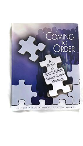9781880331187: Coming to Order, a Guide to Successful School Board Meetings