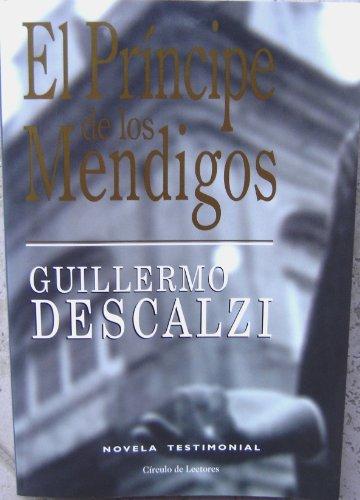 El Pr?ncipe de los Mendigos (Novela testimonial): Guillermo Descalzi