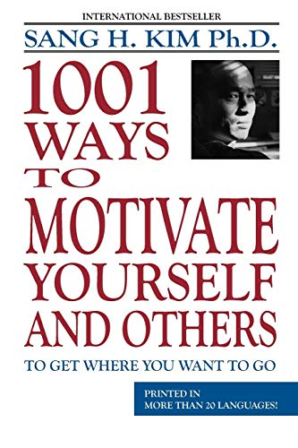 9781880336076: 1001 Ways to Motivate Yourself and Others