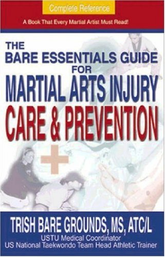 9781880336618: The Bare Essentials Guide for Martial Arts Injury Prevention and Care