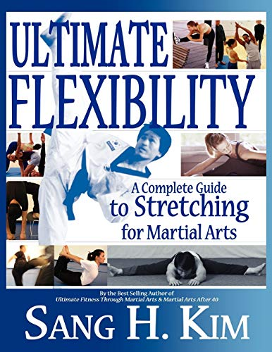 9781880336830: Ultimate Flexibility: A Complete Guide to Stretching for Martial Arts