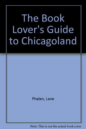 The Book Lover's Guide to Chicagoland: Phalen, Lane