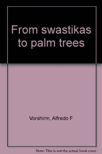 From swastikas to palm trees: Vorshirm, Alfredo F