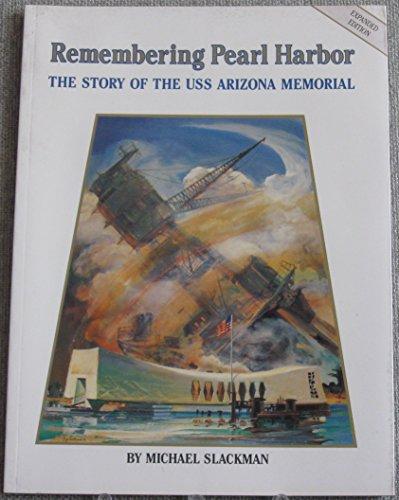 9781880352298: Remembering Pearl Harbor: The Story of the U.S.S. Arizona Memorial