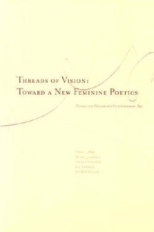 Threads of Vision: Toward a New Feminine: Marcoci, Roxana, Chambers,