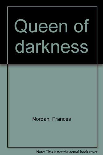 Queen of Darkness: Frances Nordan