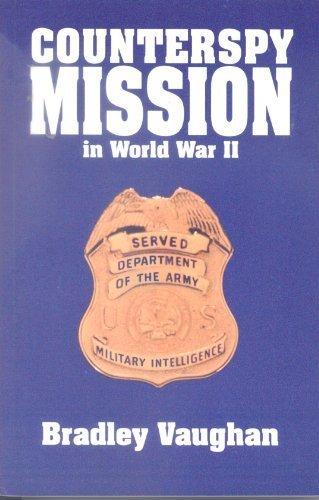 Counterspy Mission in World War II : Bradley Vaughan