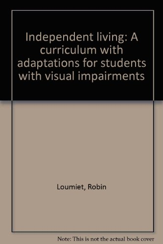 Independent living: A curriculum with adaptations for students with visual impairments: Loumiet, ...