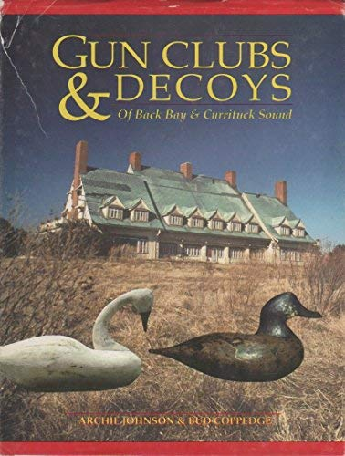 Gun Clubs and Decoys of Back Bay: Johnson, Archie, Coppedge,