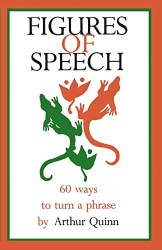 9781880393024: Figures of Speech: 60 Ways To Turn A Phrase