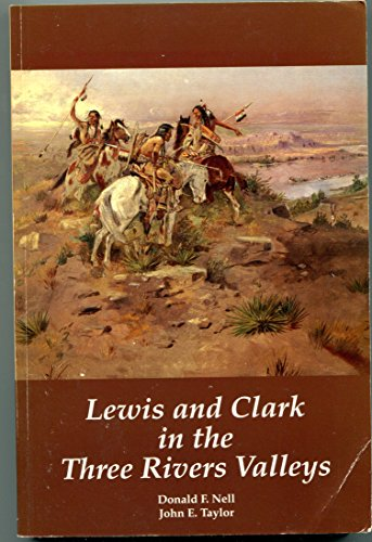 Lewis and Clark in the Three Rivers Valley: Nell and Taylor