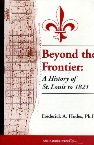 9781880397541: Beyond the Frontier: A History of St. Louis