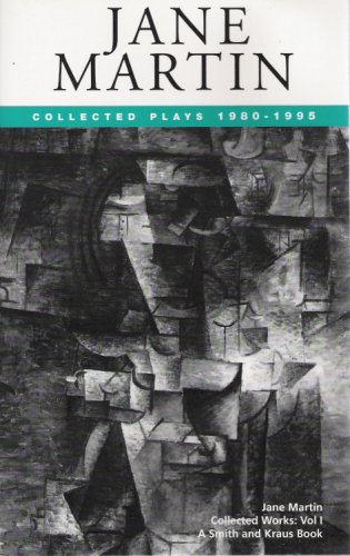 Jane Martin: Collected Plays, 1980-1995 (Contemporary Playwrights Series): Martin, Jane