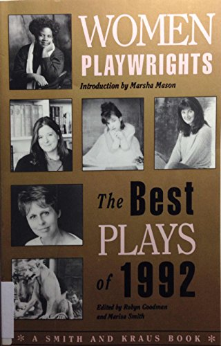 Women Playwrights. The Best Plays Of 1992.: Multiple Authors.