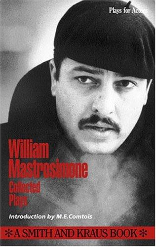 William Mastrosimone: Collected Plays, Vol. 1: Mastrosimone, William