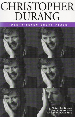 Christopher Durang Volume I: 27 Short Plays (188039989X) by Christopher Durang