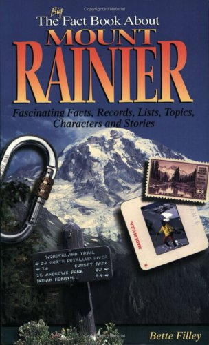 9781880405062: The Big Fact Book About Mount Rainier