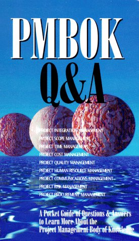 PMBOK Q&A: A Pocket Guide of Questions & Answers to Learn More About the Project Management Body of Knowledge (Cases in Project and Program Management Series) (1880410214) by Project Management Institute