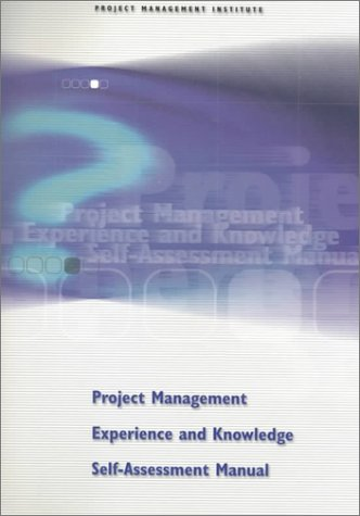 9781880410240: Project Management Experience and Knowledge Self-Assessment Manual (Cases in Project and Program Management Series)