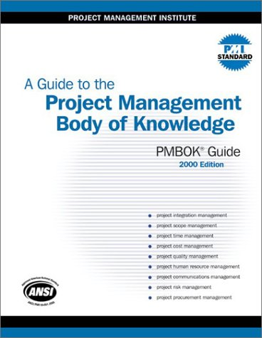 A Guide to the Project Management Body of Knowledge (PMBOK Guide)--2000 Edition (1880410257) by Project Management Institute