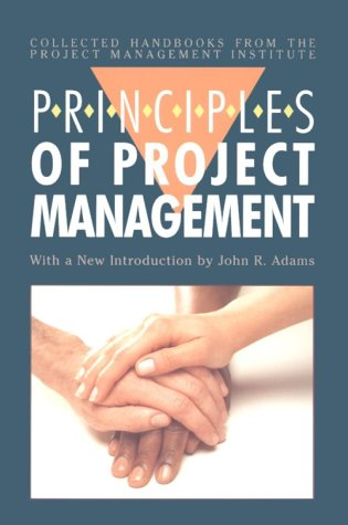Principles of Project Management (Collected Handbooks from the Project Management Institute): John ...