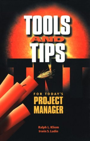 Tools and Tips for Today's Project Manager: Kliem, Ralph L.,