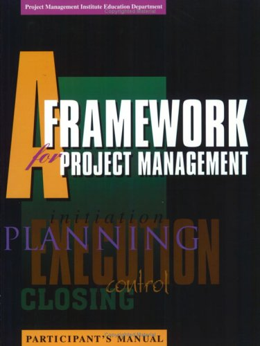 A Framework for Project Management: Participant's Set with Book: Institute, Project Management