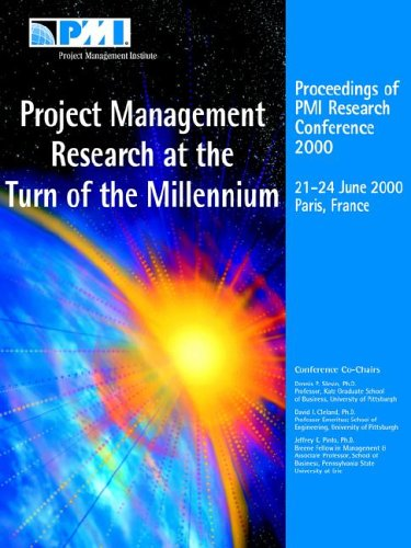 Project Management Research at the Turn of the Millennium: Proceedings of PMI Research Conference 2000 (1880410885) by Pmi; Project Management Institute