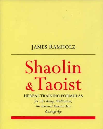 Shaolin & Taoist Herbal Training Formulas: For: James Ramholz