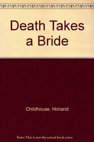 Death Takes a Bride: Childhouse, Holland