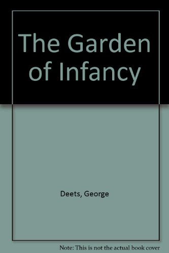 The Garden of Infancy: Deets, George