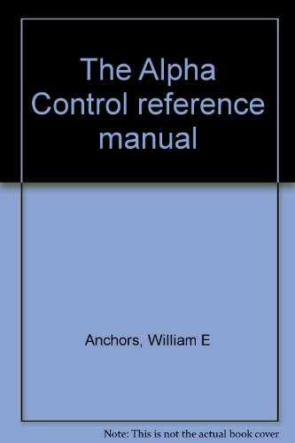9781880417003: The Alpha Control Reference Manual