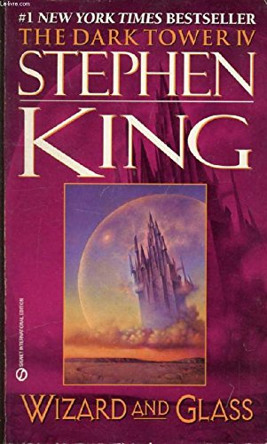 Wizard and Glass (The Dark Tower, Book: Stephen King