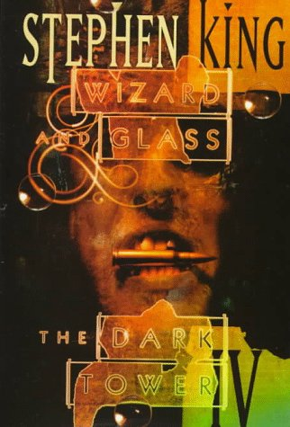THE DARK TOWER IV: WIZARD AND GLASS: King, Stephen.
