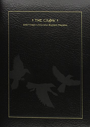 The Crow: Shattered Lives and Broken Dreams: O'Barr, J. and