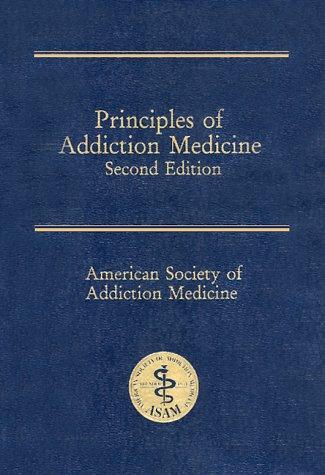 9781880425046: Principles of Addiction Medicine, 2nd Edition