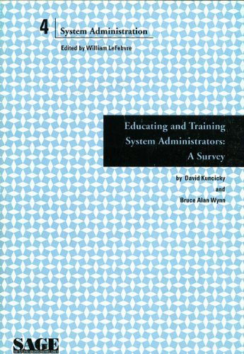 Educating and Training System Administrators: A Survey (SAGE Short Topics in System Administration)...