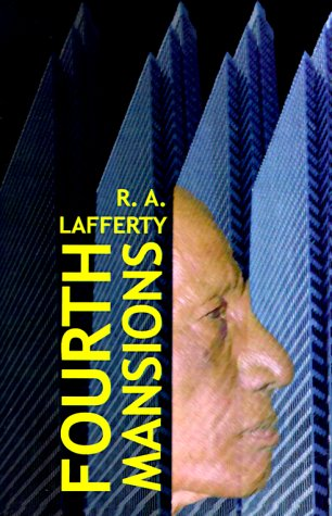Fourth Mansions: Lafferty, R. A.