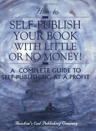 9781880451380: How to Self-Publish Your Book With Little Or No Money! A Complete Guide to Self-Publishing at a Profit!