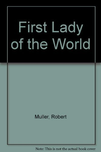 First Lady of the World: Robert Muller
