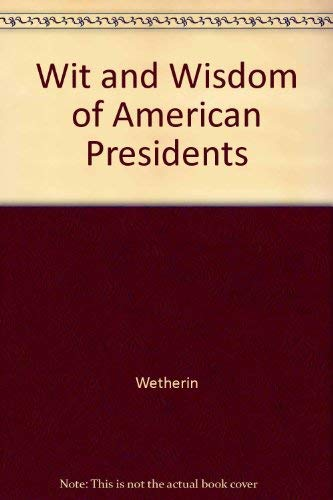 9781880461303: Wit and Wisdom of American Presidents