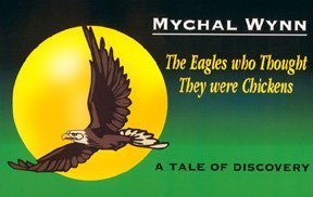 The Eagles Who Thought They Were Chickens (English Version): Mychal Wynn