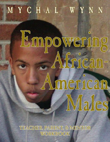 9781880463710: Empowering African-American Males: Teaching, Parenting, and Mentoring Successful Black Males: Workbook